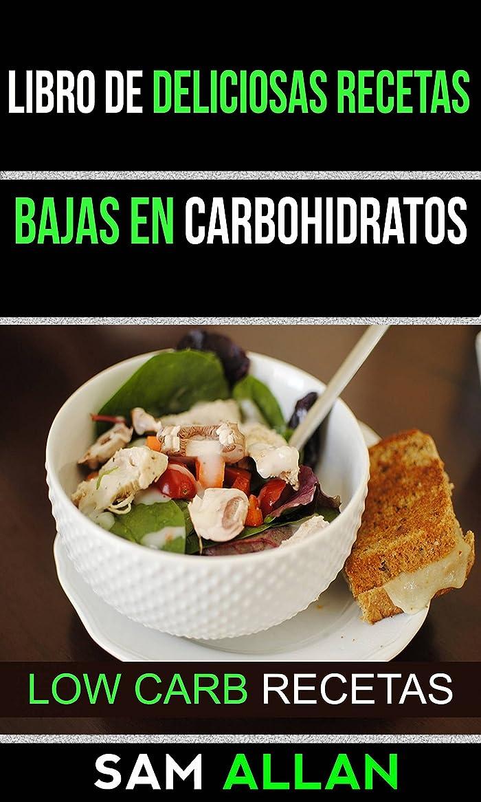 Libro de Deliciosas Recetas Bajas en Carbohidratos (Low Carb Recetas) (Spanish Edition)