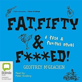 Fat, Fifty, and Fxxxed!: A Fast & Furious Novel