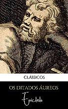 Os ditados áureos de Epicteto: Lições práticas para buscar felicidade, virtudes e sabedoria