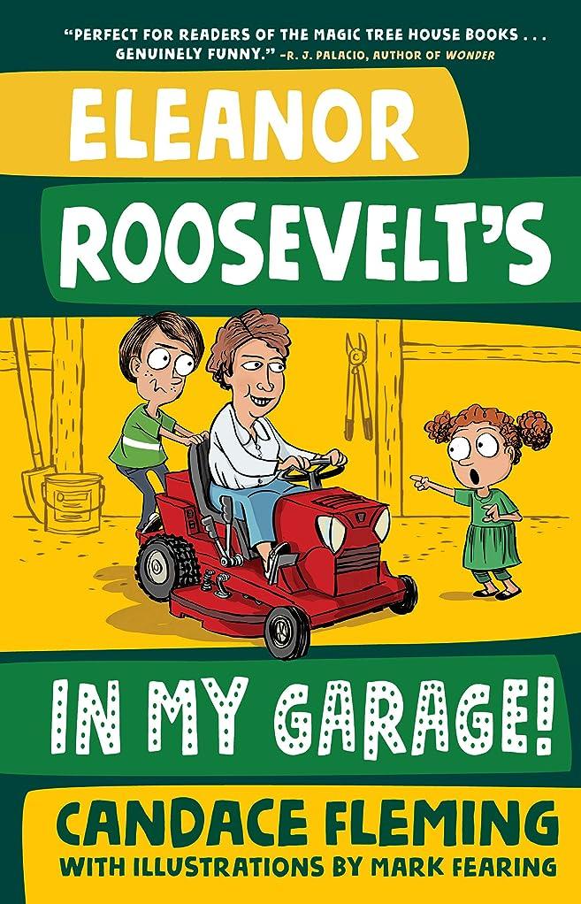 ブロンズアスレチッククライストチャーチEleanor Roosevelt's in My Garage! (History Pals) (English Edition)