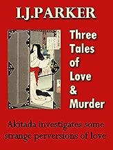 Three Tales of Love and Murder (Akitada Mysteries Book 6)