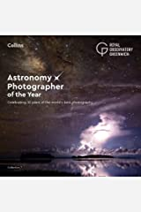 Astronomy Photographer of the Year: Collection 7: Celebrating 10 years of the world's best photography: A Decade of the World's Best Space Photography Kindle Edition