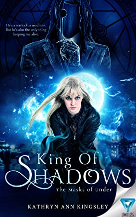 King Of Shadows (The Masks of Under Book 2)