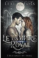 Le Royal Vampire (L'Alliance de Sang t. 2) Format Kindle