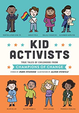 Kid Activists: True Tales of Childhood from Champions of Change (Kid Legends)