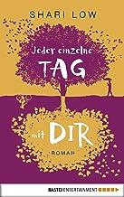 Jeder einzelne Tag mit dir: Roman (German Edition)