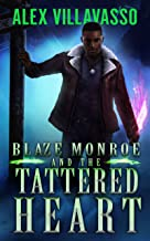 Blaze Monroe and the Tattered Heart: A Supernatural Thriller (The Hunter Who Lost His Way Book 3)