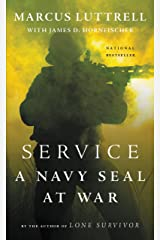 Service: A Navy SEAL at War Kindle Edition