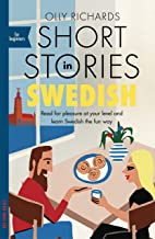 Short Stories in Swedish for Beginners: Read for pleasure at your level, expand your vocabulary and learn Swedish the fun ...