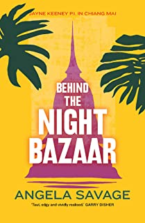 Behind the Night Bazaar: Jayne Keeney PI in Chiang Mai (Jayne Keeney Novels Book 1)