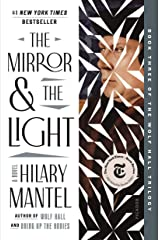The Mirror & the Light: A Novel (Wolf Hall Trilogy Book 3) Kindle Edition