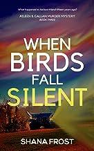 When Birds Fall Silent (Aileen and Callan Murder Mysteries Book 3)
