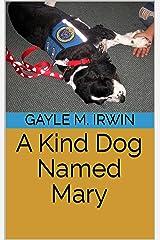A Kind Dog Named Mary Kindle Edition