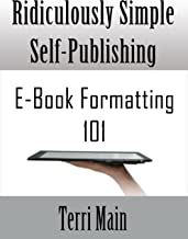 Ridiculously Simple Self Publishing: E-book Formatting 101 (The Ridiculously Simple Self-Publishing Series 1)
