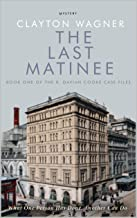 The Last Matinee: Book One of the R. Davian Cooke Case File (R. Davian Cooke Case Files 1)