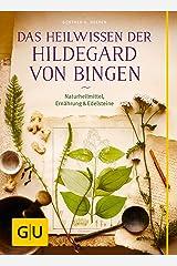 Das Heilwissen der Hildegard von Bingen: Naturheilmittel - Ernährung - Edelsteine Kindle Ausgabe