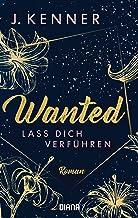 Wanted (1): Lass dich verführen: Roman (German Edition)
