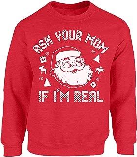 Funny Santa Sweatshirts Ugly Christmas Sweater Ask Your Mom If I'm Real