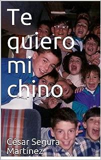 Te quiero mi chino (Spanish Edition)