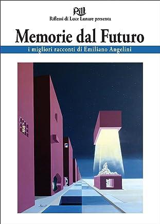 Memorie dal Futuro: racconti fantastici