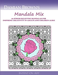 Mandala Mix: 25 Stress Relieving Mandalas For Inspiring Creativity In Adults And Children Alike