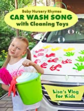 Car Wash Song with Cleaning Toys | Baby Nursery Rhymes in Lisa's Vlog for Kids