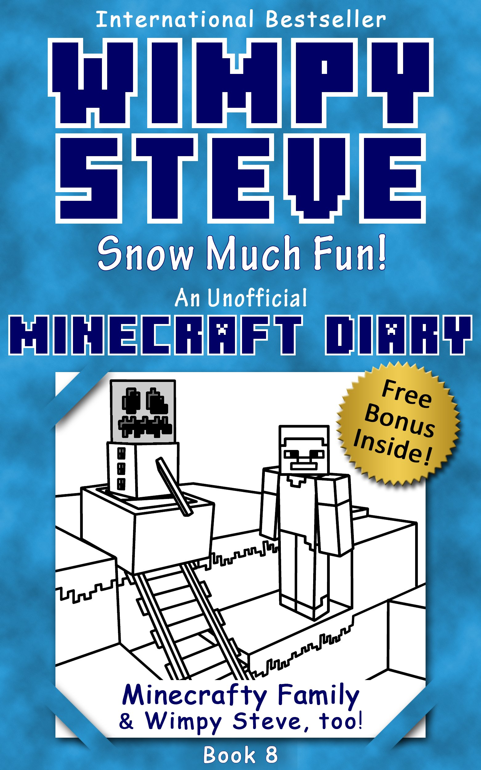 Wimpy Steve Book 8: Snow Much Fun! (An Unofficial Minecraft Diary Book) (Minecraft Diary: Wimpy Steve) (English Edition)
