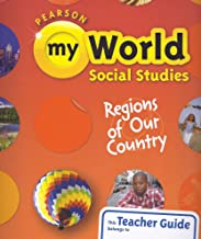 Pearson My World Social Studies: Regions of Our Country, Teacher Guide, Grade 4