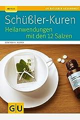 Schüßler-Kuren: Heilanwendungen mit den 12 Salzen (GU Ratgeber Gesundheit) Kindle Ausgabe