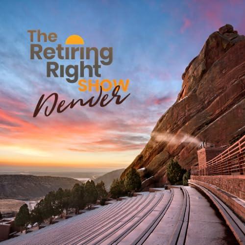 The Retiring Right Show Denver, CO