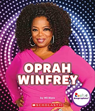 Oprah Winfrey: An Inspiration to Millions (Rookie Biographies)