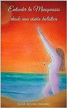 Entender la Menopausia desde una visión holistica: desde una visión holistica