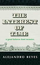 The Interest of Time: A Great Balance Sheet Recession