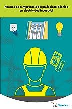 Normas de competencia del profesional técnico en electricidad industrial