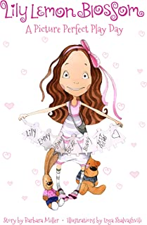 Lily Lemon Blossom A Picture Perfect Play Day: ( It's the Perfect Playdate for Lily and her Best Friend Emmy. Children's Book) - (Kids Book, Picture Books, Ages 3-5, Preschool Books, Baby Books)
