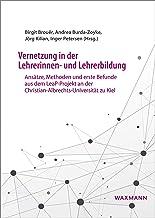 Vernetzung in der Lehrerinnen- und Lehrerbildung: Ansätze, Methoden und erste Befunde aus dem LeaP-Projekt an der Christia...
