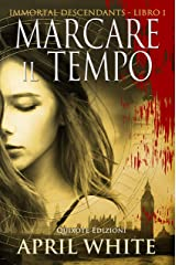 Marcare il tempo (The Immortal Descendants Vol. 1) (Italian Edition) Kindle Edition