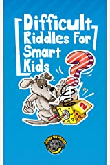 Difficult Riddles for Smart Kids: 300+ More Difficult Riddles and Brain Teasers Your Family Will Love (Vol 2) (Books for Smart Kids) Kindle Edition