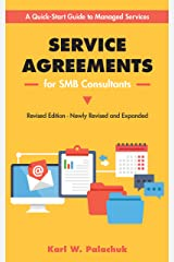 Service Agreements for SMB Consultants - Revised Ed.: A Quick-Start Guide to Managed Services Kindle Edition