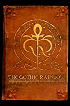 The Gothic Rainbow: Beginning Volume of the Vampire Noctuaries