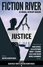 Fiction River: Justice (Fiction River: An Original Anthology Magazine Book 27)