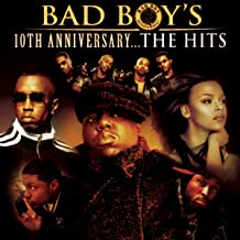 Bad Boy's 10th Anniversary- The Hits [Explicit]
