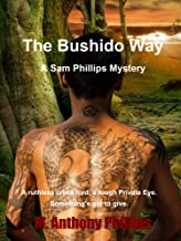 The Bushido Way: a Sam Phillips Mystery