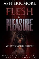 Flesh and Pleasure: Extreme Horror Kindle Edition