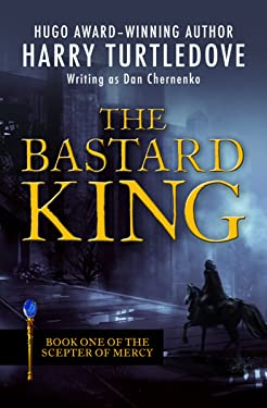 The Bastard King (The Scepter of Mercy Book 1)