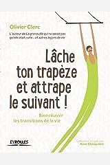 Lâche ton trapèze et attrape le suivant !: Bien réussir les transitions de la vie (Métamorphose) Format Kindle