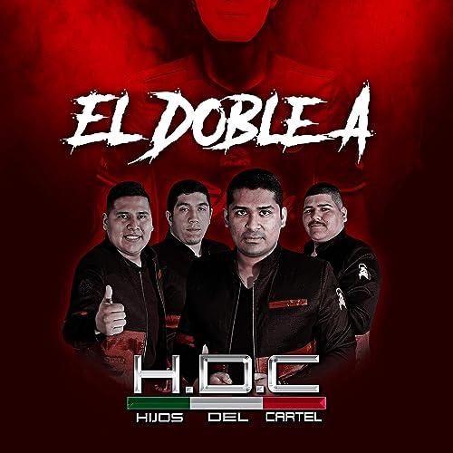 Amazon.com: El Doble A: Los Hijos Del Cartel: MP3 Downloads