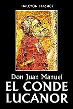El Conde Lucanor by Don Juan Manuel (Unexpurgated Edition) (Halcyon Classics)