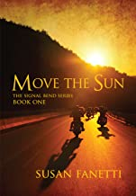Move the Sun (Signal Bend Series Book 1) (English Edition)