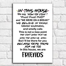 THITHO STORE in This House We Say How You Doin Gallery Pivot Pivot Pivot - Friends - Satin Portrait Poster Wall Art Home - Poster/White